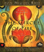 Circle of Fire - Don Miguel Ruiz